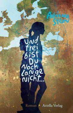 Neues Buch von Adriana Stern – Und frei bist du noch lange nicht